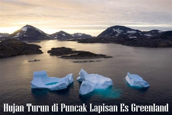 Fenomena Hujan Turun di Puncak Lapisan Es Greenland