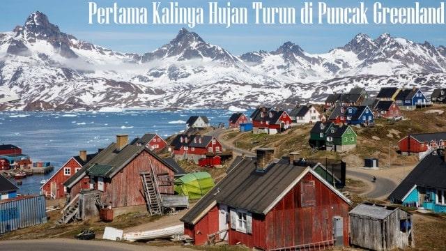 Pertama Kalinya Hujan Turun di Puncak Greenland